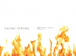 20210731-0808 TAJIMI FIRING